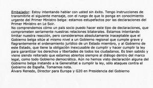El periodista belga Dieter Dujardin filtrava aquesta nota de Moncloa a l'ambaixada belga a Espanya. La supèrbia de l'Estat l'acabarà portant a la desfeta final. I no en són conscients